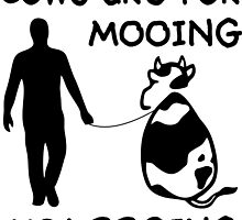 Cows are for mooing by benova