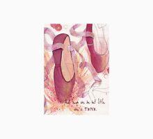 Ballet Shoe... she is FIERCE. Unisex T-Shirt