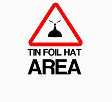 Tin Foil Hat Area Unisex T-Shirt