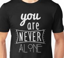 You Are Never Alone Unisex T-Shirt
