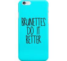 Brunettes do it better - black ink iPhone Case/Skin