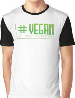 # Vegan - Life - Love - Compassion (Green) Graphic T-Shirt