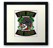 Live Fast Die Hard Framed Print