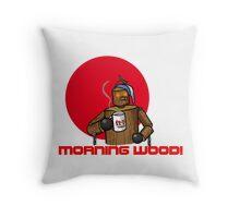Good Morning Wood!!! Throw Pillow