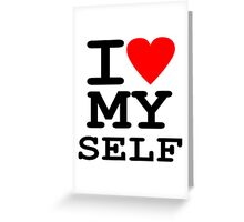 Parody, satire, humour, I heart MY self Greeting Card