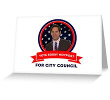 Vote Bobby Newport - Parks And Recreation Greeting Card