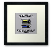 Will you be my PLAYER 2 ? Framed Print