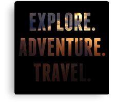 Explore. Adventure. Travel. Motivation Quote Canvas Print