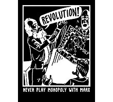 Never Play Monopoly With Marx Photographic Print