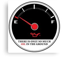 Only So Much Oil In The Ground (Gauge) Canvas Print