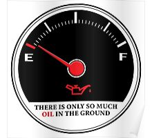Only So Much Oil In The Ground (Gauge) Poster