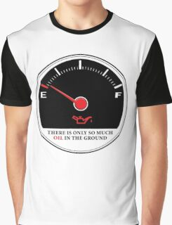 Only So Much Oil In The Ground (Gauge) Graphic T-Shirt