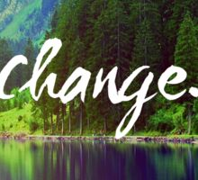 Change. Motivation Quote in Nature Sticker
