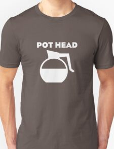 Pot Head (White Print) Unisex T-Shirt