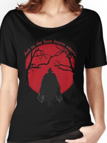 Bloodborne - the hunt begins Women's Relaxed Fit T-Shirt