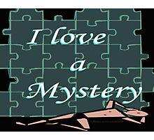 I Love a Mystery Puzzle Photographic Print