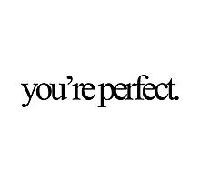 You're perfect by xxxxvava