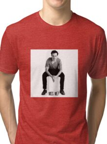 Jim Moriarity - Miss Me? Tri-blend T-Shirt
