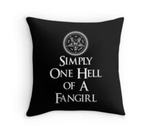 Simply one hell of a fangirl Throw Pillow
