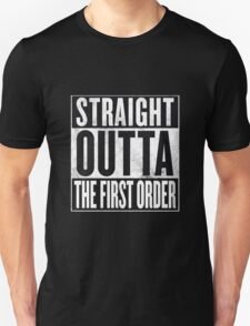 Straight Outta The First Order T-Shirt