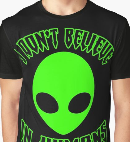 ♥♥♥ I DON'T BELIEVE IN HUMANS ♥♥♥ Graphic T-Shirt
