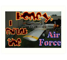 Honey, I Shrunk The Air Force, Tyabb 2012 Art Print