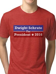 Dwight Schrute for President Tri-blend T-Shirt