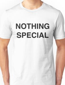 NOTHING SPECIAL Unisex T-Shirt