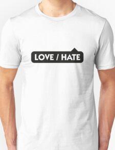 Hate - Love T-Shirt
