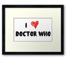 I Love Doctor Who Framed Print