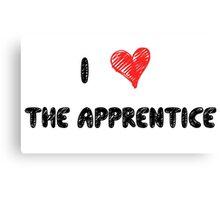 I Love The Apprentice Canvas Print
