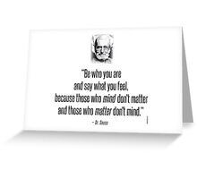 Dr. Seuss Quote : Be Who You Are Greeting Card