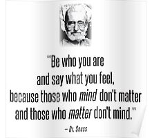 Dr. Seuss Quote : Be Who You Are Poster