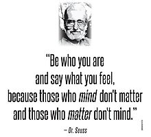Dr. Seuss Quote : Be Who You Are Photographic Print