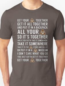 Get Your $#*! Together Unisex T-Shirt