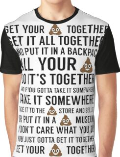 Get Your $#*! Together Graphic T-Shirt