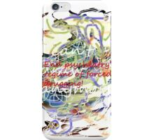 I can't draw anymore: end psychiatry's regime of forced drugging! iPhone Case/Skin