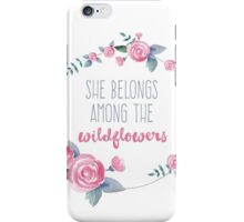 She belongs among the wildflowers iPhone Case/Skin