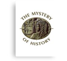 The Mystery Of History Canvas Print