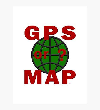 GPS or MAP? Photographic Print