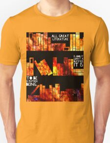 all great literature  T-Shirt