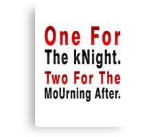 One Knight Two Mourning Canvas Print
