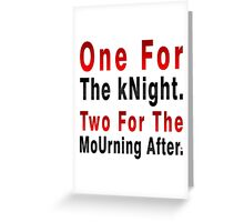 One Knight Two Mourning Greeting Card
