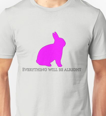 Everything will be alright  Unisex T-Shirt
