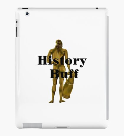 A History Buff Exposed iPad Case/Skin