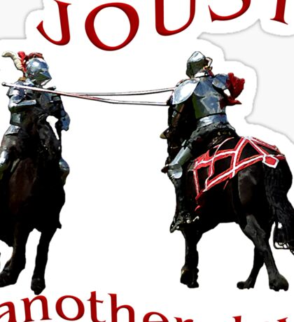 Joust Another Day Sticker