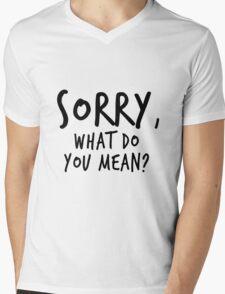 Sorry, what do you mean? - Black Text Mens V-Neck T-Shirt