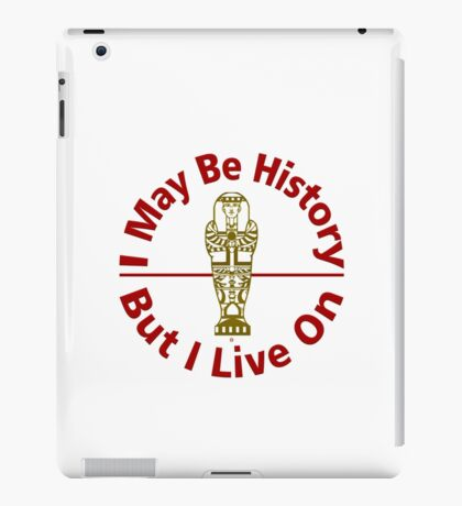 I May Be History iPad Case/Skin