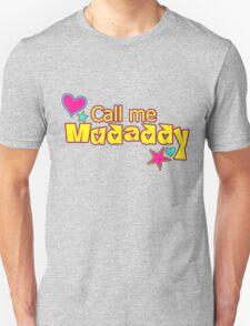 Call me Mudaddy T-Shirt