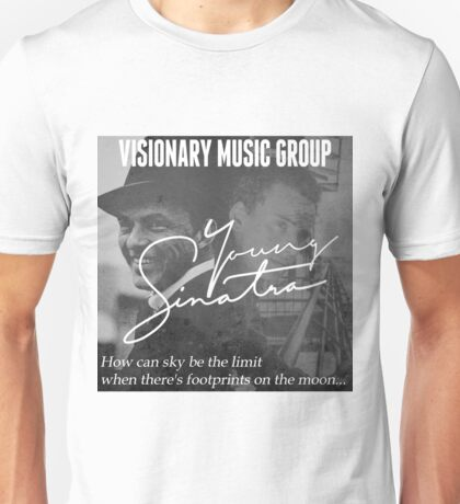 Young Sinatra With Old Blue Eyes Unisex T-Shirt